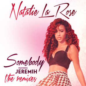 Somebody (The Remixes) [feat. Jeremih]