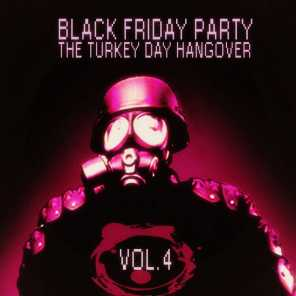 Black Friday Party: The Turkey Day Hangover - Vol. 4
