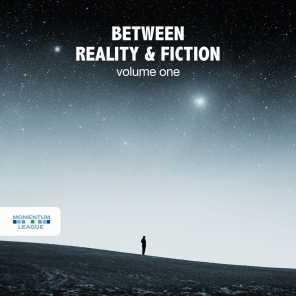 Between Reality & Fiction!, Vol. 1