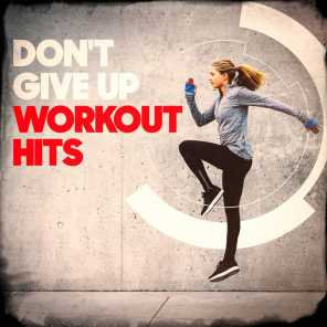 Don't Give Up Workout Hits