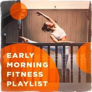 Early Morning Fitness Playlist