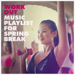 Work out Music Playlist for Spring Break
