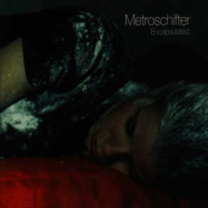 Encapsulated (The Songs of Metroschifter)