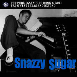 Snazzy Sugar: The Pure Essence of Rock & Roll from West Texas and Beyond