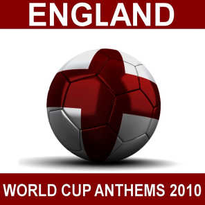 England World Cup Anthems 2010