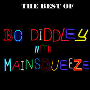 The Best Of Bo Diddley with Mainsqueeze