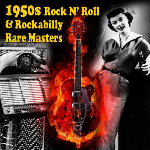 1950s Rock N' Roll & Rockabilly Rare Masters
