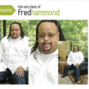 Playlist: The Very Best of Fred Hammond (2010)