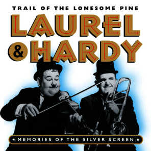 Laurel & Hardy - Trail Of The Lonesome Pine (Memories Of The Silver Screen)