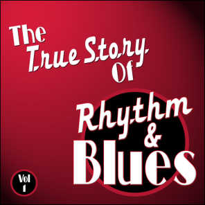 The True Story Of Rhythm And Blues - Vol 1