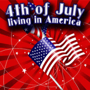4th of July - Living in America