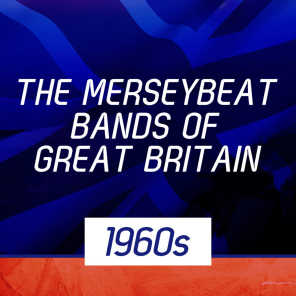 The Merseybeat Bands Of Great Britain 1960s
