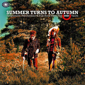 Summer Turns to Autumn: Progressive, Psychedelic & Folk Rock from the Ember Vaults