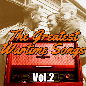 The Greatest Wartime Songs Vol.2