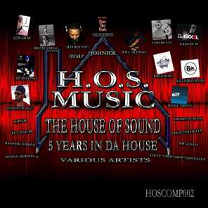 H.O.S. MUSIC: 5 YEARS IN DA HOUSE