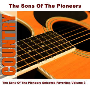 The Sons Of The Pioneers Selected Favorites, Vol. 3