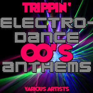 Trippin': 00's Electro-Dance Anthems